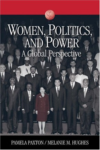 Women, Politics, and Power: A Global Perspective...