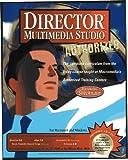 img - for Director Multimedia Studio Authorized : Authorized - Director 5 (Authorized Series) by Multimedia Inc Tucker Karen Macromedia Inc (1997-01-01) Paperback book / textbook / text book