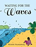 Waiting For The Waves