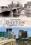Dayton Through Time (America Through Time)