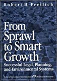 img - for From Sprawl to Smart Growth: Successful Legal, Planning, and Environmental Systems book / textbook / text book