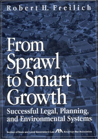 From Sprawl to Smart Growth: Successful Legal,