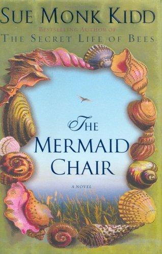 The Mermaid Chair: A Novel, Sue Monk Kidd