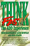 Think Fast: The ADD Experience