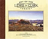 Art of the Lewis & Clark Trail (0970137826) by Jeff Evenson