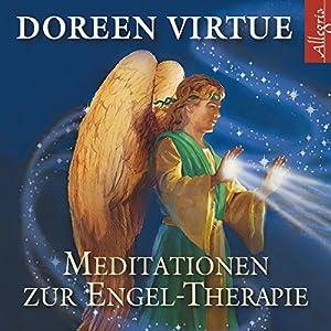 Meditationen zur Engel-Therapie Hörbuch