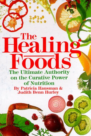 Image for The Healing Foods: The Ultimate Authority on the Curative Power of Nutrition