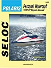 Seloc's Polaris Personal Watercraft, Vol. 4: 1992-1997 - Tune-Up and Repair Manual