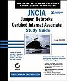 JNCIA: Juniper Networks Certified Internet Associate Study Guide (Study Guides (Sybex))