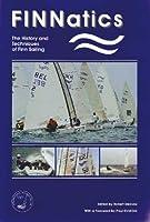 Finnatics: The History and Techniques of Finn Sailing