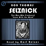 Selznick: The Man Who Produced Gone With the Wind