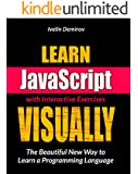 Learn JavaScript VISUALLY: with Interactive Exercises (Learn Visually)