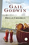 Dream Children: Stories (0345389921) by Godwin, Gail