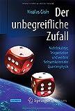img - for Der unbegreifliche Zufall: Nichtlokalit t, Teleportation und weitere Seltsamkeiten der Quantenphysik (German Edition) book / textbook / text book
