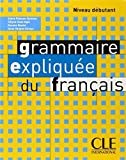 img - for Grammaire Expliquee Du Francais, Niveau Debutant (French Edition) by Poisson-Quinton, Sylvie, Huet-Ogle, Celyne, Boulet, Roxane (2003) Paperback book / textbook / text book