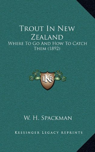Trout in New Zealand: Where to Go and How to Catch Them (1892)