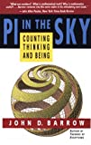 PI in the Sky: Counting, Thinking, and Being (0316082597) by Barrow, John D.