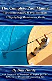 The Complete Pool Manual for Homeowners and Professionals: A Step-by-Step Maintenance Guide - 1601380224