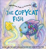 Copycat Fish (RB Fish & Friends) (Rainbow Fish & Friends (Hardcover))