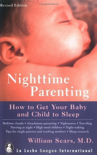 Nighttime Parenting: How To Get Your Baby And Child To Sleep By Sears, William, M.D . (1999) Paperback front-956816