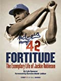 img - for Fortitude (Enhanced e-Book): The Exemplary Life of Jackie Robinson (MLB.com Play Ball Books) book / textbook / text book