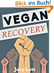 Vegan Recovery: How to Ditch the Dogm...