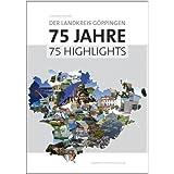 Der Landkreis Göppingen - 75 Jahre, 75 Highlights
