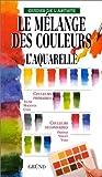 echange, troc  - Le melange des couleurs - l'aquarelle
