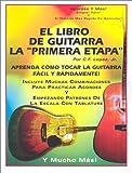 """El Libro De Guitarra La """"Primera Etapa"""": Aprenda Como Tocar la Guitarra Facil y Rapidamente! (1931430012) by Lopez, Chris"""