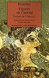 echange, troc Homère - Figures de l'amour : Extraits de l'Odyssée, édition bilingue français/grec
