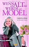 Wenn ich alt bin, werde ich Model: Warum wir uns nicht kleinmachen sollten