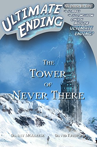 The Tower of Never There (Ultimate Ending Book 7)