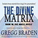 The Divine Matrix: Bridging Time, Spa...