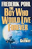 Image of The Boy Who Would Live Forever: A Novel of Gateway (Heechee)