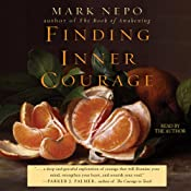 Finding Inner Courage | [Mark Nepo]