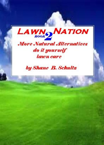 Lawn Nation 2 More Natural Alternatives Do It Yourself Lawn Care (Natural Lawn Care compare prices)
