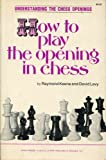 img - for How to Play the Opening in Chess book / textbook / text book