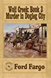 img - for Wolf Creek: Murder in Dogleg City book / textbook / text book