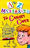 Canary Caper (A-Z Mysteries) (0099402432) by Roy, Ron