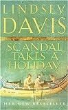 Lindsey Davis Scandal Takes A Holiday: (Falco 16)