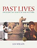 Past Lives: Unlocking the Secrets of Our Ancestors (0304354740) by Wilson, Ian