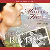 Her Mothers Hope | [Francine Rivers]