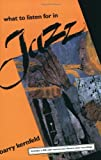 img - for What to Listen for in Jazz by Kernfeld, Barry (1997) Paperback book / textbook / text book