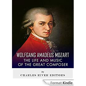 Wolfgang Amadeus Mozart: The Life and Music of the Great Composer (English Edition)