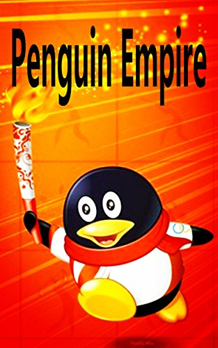 penguin-empire-chinas-largest-internet-companies