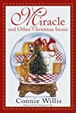 The Miracle and Other Christmas Stories (0553111116) by Willis, Connie
