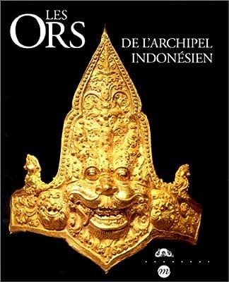Les Ors de l'archipel indonésien par Collectif