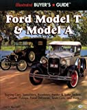 Illustrated Ford Model T & Model A Buyers Guide (Illustrated Buyers Guide)