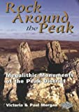 Rock Around the Peak: Megalithic Monuments of the Peak District Victoria Morgan