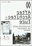 img - for AFTER ARCHITECTURE TIPOLOGIAS DEL DESPUES book / textbook / text book